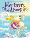 Polar Brrr's Big Adventure: A PictureReading Book for Young Children - Bruce Lansky, Bill Bolton