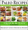 Paleo Recipes: Paleo Recipes for Busy People. Quick and Easy Breakfast, Lunch, Dinner & Desserts Recipe Book - Jane Burton