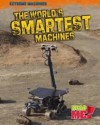 The World's Smartest Machines. Linda Tagliaferro - Tagliaferro, Linda Tagliaferro