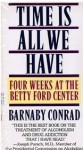 Time is All We Have: Four Weeks at the Betty Ford Center - Barnaby Conrad