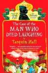 The Case of the Man Who Died Laughing (Vish Puri Mysteries) - Tarquin Hall
