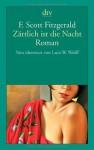Zärtlich ist die Nacht - F. Scott Fitzgerald, Lutz-W. Wolff
