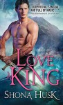 To Love a King - Shona Husk