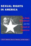 Sexual Rights in America: The Ninth Amendment and the Pursuit of Happiness - Paul R. Abramson, Steven D. Pinkerton