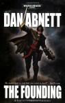 The Founding (Warhammer 40,000) (Gaunt's Ghosts, #1-3) - Dan Abnett