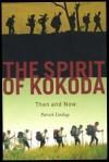 The Spirit Of Kokoda Then And Now - Patrick Lindsay