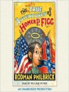 The Mostly True Adventures of Homer P. Figg (Audio) - Rodman Philbrick, William Dufris