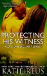 Protecting His Witness - Katie Reus