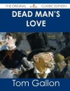 Dead Man's Love - The Original Classic Edition - Tom Gallon