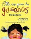 Ella No Quiere Los Gusanos: Un Misterio - David Hollenbach, Karl Beckstrand