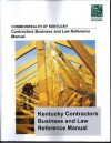 Kentucky Contractors Business and Law Reference Manual, 5th Edition - Editor