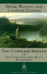Compleat Angler:, The: or, The Contemplative Man's Recreation - Howell Raines, Charles Cotton