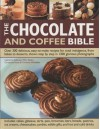 The Chocolate And Coffee Bible - Catherine Atkinson, Mary Banks, Christine France, Christine McFadden