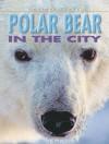 Polar Bear In The City (Animal Story) - Dougal Dixon