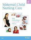 Maternal Child Nursing Care - Shannon E. Perry, David M. Wilson, Marilyn J. Hockenberry, Deitra Lowdermilk