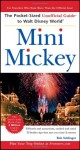Mini Mickey: The Pocket-Sized Unofficial Guide to Walt Disney World - Bob Sehlinger