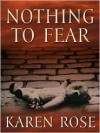 Nothing To Fear (Romantic Suspense #4) - Karen Rose