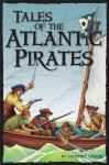 Tales of the Atlantic Pirates - Geoffrey Girard
