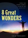 8 Great Wonders - Eric Holmes