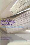 Making Books: Studies in Contemporary Australian Publishing - David Carter, Anne Galligan