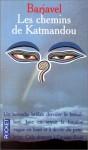 Les Chemins de Katmandou - René Barjavel