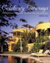 Celebrity Getaways: Professional Designers' Secrets from Fabulous Star Retreats - Kathy Tracey, Kathleen Tracy