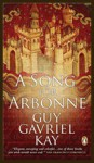 A Song for Arbonne - Guy Gavriel Kay