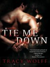 Tie Me Down - Tracy Wolff