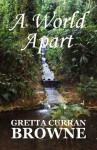 A WORLD APART - Gretta Curran Browne
