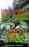 MONEY GROWS WILD - Michael Simpson