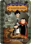 My Haunted House (Araminta Spookie, #1) - Angie Sage, Jimmy Pickering