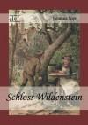 Schloss Wildenstein - Johanna Spyri