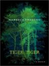 Tiger, Tiger - Margaux Fragoso