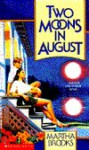 Two Moons in August - Martha Brooks