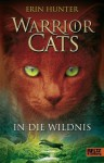 Warrior Cats. In die Wildnis: I, Band 1 (Gulliver) (German Edition) - Erin Hunter, Klaus Weimann, Hauptmann und Kompanie