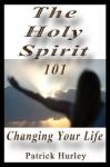 The Holy Spirit 101 (Faith 15) - Patrick Hurley