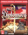 Diplomacy: Prima's Official Strategy Guide - Michael Knight, Rex Martin