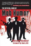 The Official Book of Mob Humor - Malcolm Kushner, Henry Hill