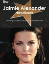 The Jaimie Alexander Handbook - Everything You Need to Know about Jaimie Alexander - Emily Smith