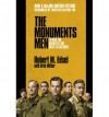 The Monuments Men: Allied Heroes, Nazi Thieves and the Greatest Treasure Hunt in History - Robert M. Edsel