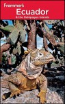 Frommer's Ecuador and the Galapagos Islands (Frommer's Complete Guides) - Eliot Greenspan