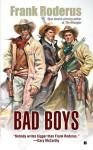 Bad Boys - Frank Roderus