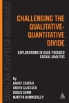 Challenging the Qualitative-Quantitative Divide: Explorations in Case-Focused Causal Analysis - Barry Cooper