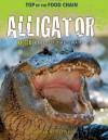 Alligator: Killer King of the Swamp - Angela Royston