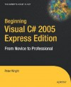 Beginning Visual C# 2005: Express Edition - Peter Wright