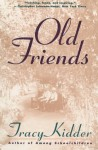 Old Friends - Tracy Kidder