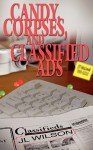 Candy, Corpses, and Classified Ads - J.L. Wilson