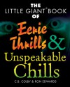 The Little Giant Book of Eerie Thrills & Unspeakable Chills - C.B. Colby, John Macklin, Ron Edwards