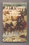 Calamity Trail - Dan Parkinson
