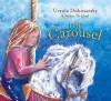 The Carousel - Ursula Dubosarsky, Walter Di Qual